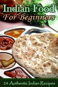 Free Indian Food For Beginners 24 Authentic Indian Recipes 200x300 Free Indian Food For Beginners   24 Authentic Indian Recipes [Kindle Edition]