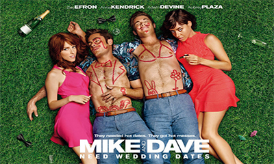 Free Cinema Tickets To See Mike and Dave Need Wedding Dates