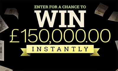 Win £150,000 Instantly Prize Draw